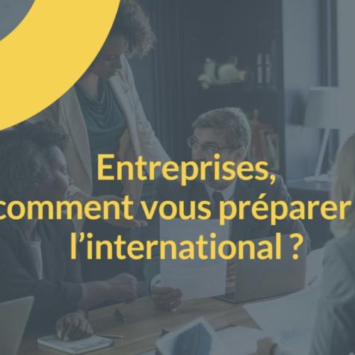 Atelier thématique : Entreprises, comment vous préparer à l'international ?