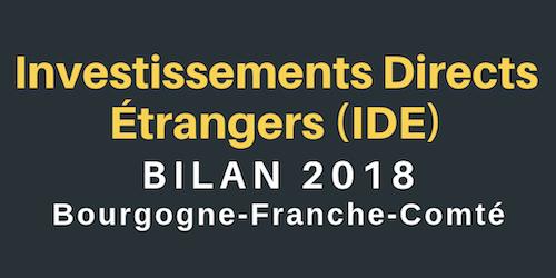 Bilan 2018 des Investissements Directs Étrangers (IDE) : La Bourgogne -Franche-Comté, 5ème région française pour les projets de production