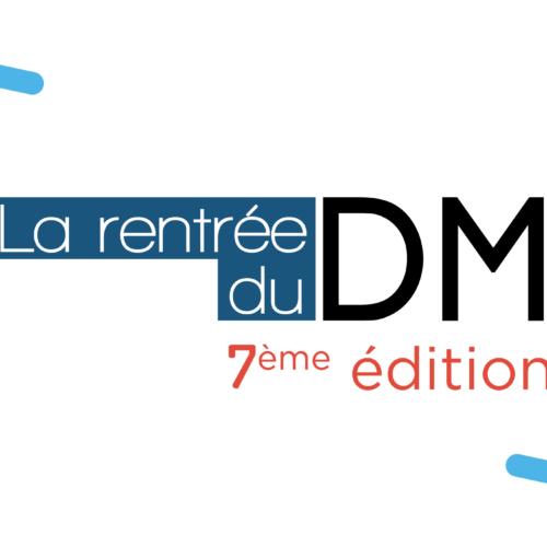 7ème édition de La rentrée du DM