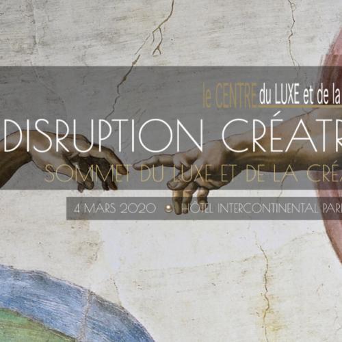Sommet du Luxe et de la Création 2020 : La disruption créatrice