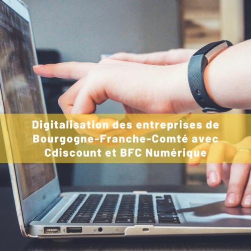 Cdiscount et BFC Numérique accompagnent les entreprises de Bourgogne-Franche-Comté dans leur digitalisation